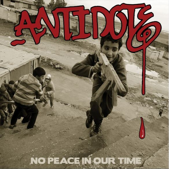 Antidote - No Peace In Our Time
