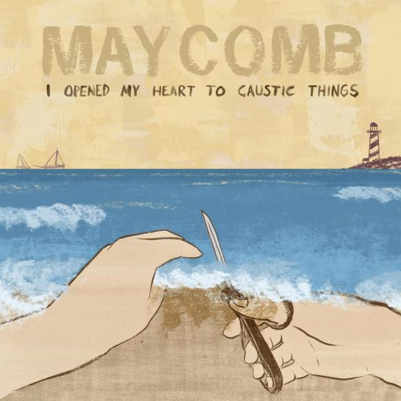 Maycomb-Artwork-I-Opened-My-Heart-To-Caustic-Things-Press-Release-