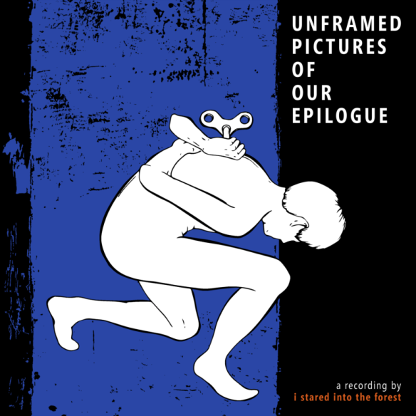 00-i_stared_into_the_forest-unframed_pictures_of_our_epilogue-2012_front_cover