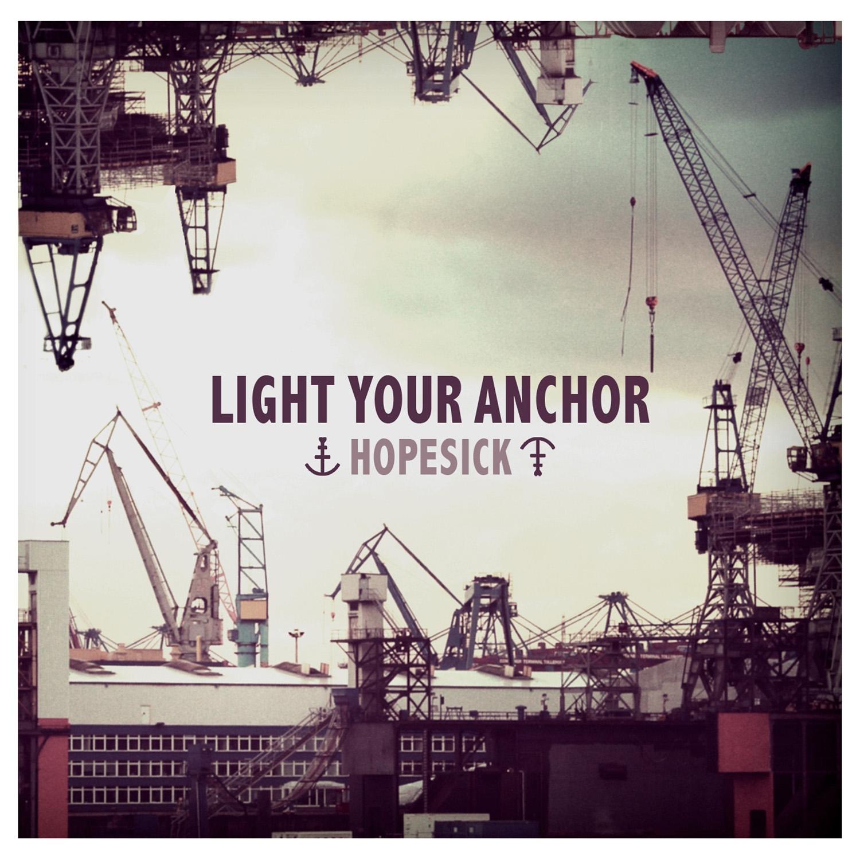 light your anchor hopesick