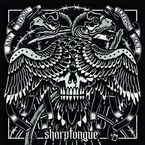 Sharptongue - Bad Blood - Sleeping Soul - Artwork