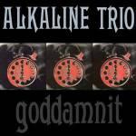 Alkaline_Trio_-_Goddamnit_cover